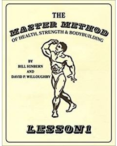 The Master Method of Health, Strength & Bodybuilding - COMPLETE SET OF 1-10 LESSONS